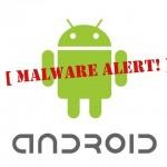 De patru ori mai mult malware pentru Android. Care e motivul?