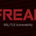 FREAK: Un nou tip de atac ce vizează suita de protocoale SSL/TLS